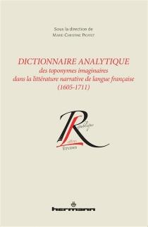 Dictionnaire analytique des toponymes imaginaires dans la littérature narrative de langue française (1605-1711) -