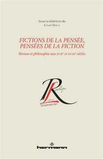 Fictions de la pensée, pensées de la fiction : roman et philosophie aux XVIIe et XVIIIe siècles -