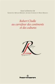 Robert Challe au carrefour des continents et des cultures -