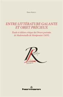 Entre littérature galante et objets précieux : étude et édition critique des Divers portraits de Mademoiselle de Montpensier (1659) - SaraHarvey
