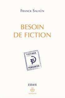 Besoin de fiction : sur l'expérience littéraire de la pensée et le concept de fiction pensante - FranckSalaün