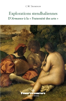 Explorations stendhaliennes : d'Armance à la Fraternité des arts - Christopher Warwick Thompson