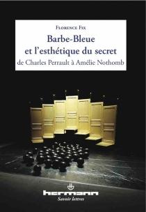 Barbe-Bleue et l'esthétique du secret de Charles Perrault à Amélie Nothomb - FlorenceFix