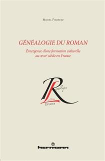 Généalogie du roman : émergence d'une formation culturelle au XVIIe siècle en France - MichelFournier