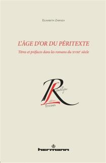 L'âge d'or du péritexte : titres et préfaces dans les romans du XVIIIe siècle - ElzbietaZawisza