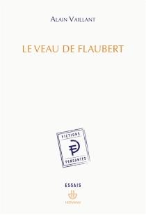 Le veau de Flaubert - AlainVaillant
