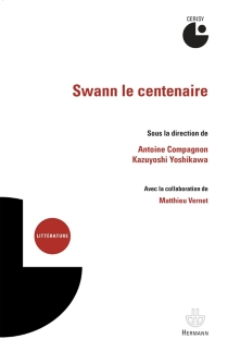 Swann le centenaire : colloque de Cerisy - Centre culturel international . Colloque (2012)