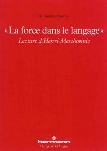 La force dans le langage : lecture d'Henri Meschonnic - GiovanniDotoli