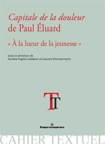 Capitale de la douleur de Paul Eluard : à la lueur de la jeunesse -