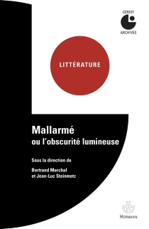 Mallarmé ou L'obscurité lumineuse : colloque de Cerisy - Centre culturel international . Colloque (1997)