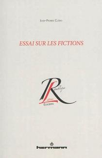 Essai sur les fictions - Jean-PierreCléro