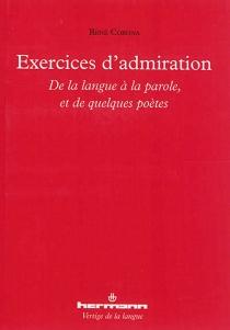 Exercices d'admiration : de la langue à la parole, et de quelques poètes - RenéCorona