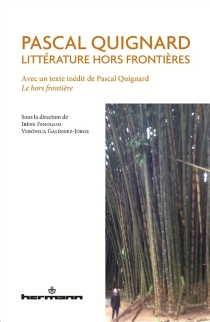 Pascal Quignard : littérature hors frontières -