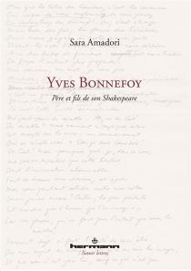 Yves Bonnefoy : père et fils de son Shakespeare - SaraAmadori