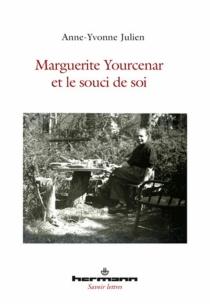Marguerite Yourcenar et le souci de soi - Anne-YvonneJulien