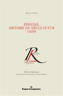 Epigone, histoire du siècle futur (1659) - Michel dePure