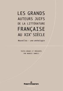 Les grands auteurs juifs de la littérature française au XIXe siècle : nouvelles, une anthologie -