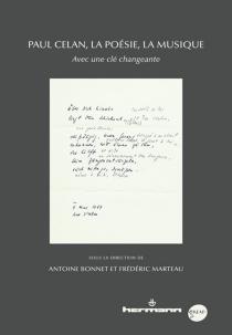 Paul Celan, la poésie, la musique : avec une clé changeante -
