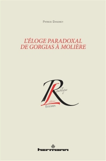 L'éloge paradoxal de Gorgias à Molière - PatrickDandrey