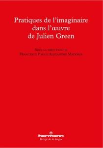 Pratiques de l'imaginaire dans l'oeuvre de Julien Green -