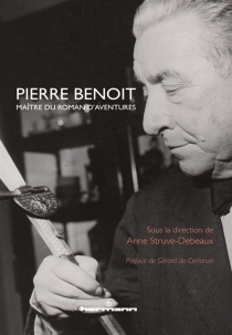 Pierre Benoit, maître du roman d'aventures -
