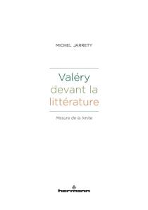 Valéry devant la littérature : mesure de la limite - MichelJarrety