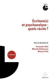 Ecriture(s) et psychanalyse : quels récits ? : actes du colloque, Cerisy-la-Salle, 6-13 juillet 2011 - Centre culturel international . Colloque (2011)