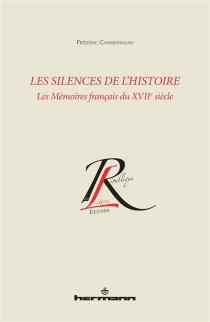 Les silences de l'histoire : les mémoires français du XVIIe siècle - FrédéricCharbonneau