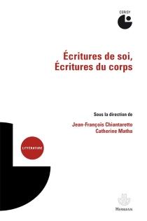 Ecritures de soi, écritures du corps : actes du colloque, Cerisy-la-Salle, 22-29 juillet 2015 - Centre culturel international . Colloque (2015)