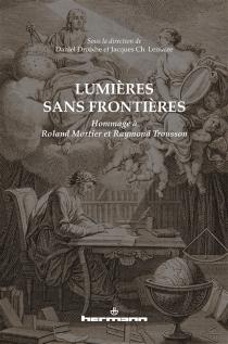 Lumières sans frontières : hommage à Roland Mortier et Raymond Trousson -