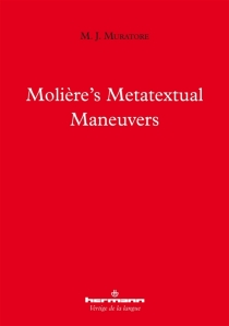 Molière's metatextual maneuvers - Mary Jo Muratore
