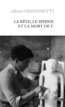 Le rêve, le sphinx et la mort de T. - AlbertoGiacometti