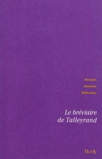 Le bréviaire de Talleyrand - Charles-Maurice deTalleyrand-Périgord