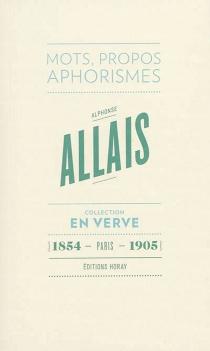 Alphonse Allais en verve : mots, propos, aphorismes - AlphonseAllais