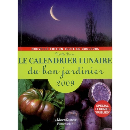 le calendrier lunaire du bon jardinier 2009 sp cial l gumes oubli s calendriers et almanachs. Black Bedroom Furniture Sets. Home Design Ideas