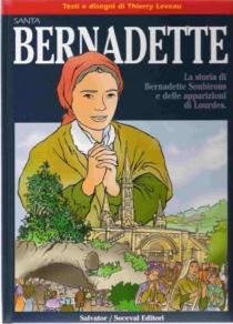 Sainte Bernadette : l'histoire de Bernadette Soubirous et des apparitions de Lourdes (en italien) - ThierryLeveau