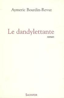 Le dandylettante - AymericBourdin-Revuz