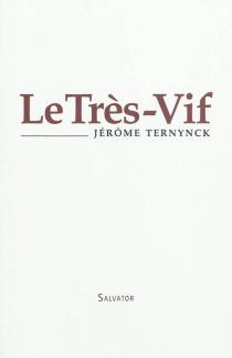 Le Très-Vif - JérômeTernynck