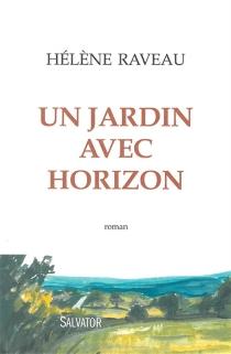 Un jardin avec horizon - HélèneRaveau