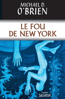 Le fou de New York - Michael David O'Brien