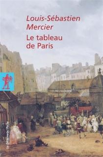 Le tableau de Paris - Louis-SébastienMercier
