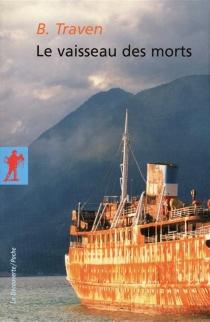 Le vaisseau des morts - B.Traven