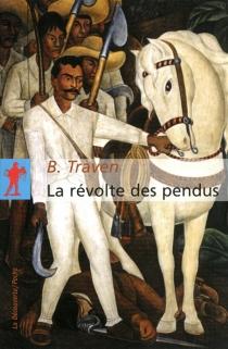 La révolte des pendus - B.Traven