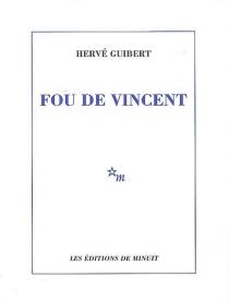 Fou de Vincent - HervéGuibert