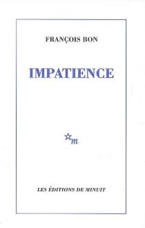 Impatience - FrançoisBon