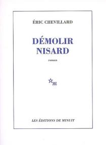 Démolir Nisard - ÉricChevillard