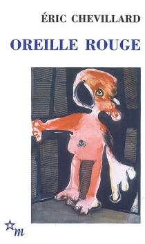 Oreille rouge - ÉricChevillard