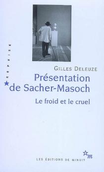 Présentation de Sacher-Masoch : le froid et le cruel - GillesDeleuze
