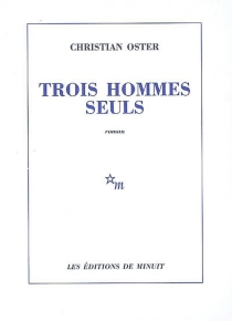 Trois hommes seuls - ChristianOster