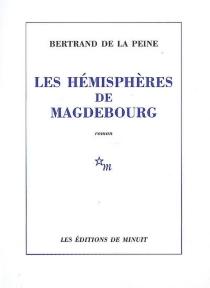 Les hémisphères de Magdebourg - Bertrand deLa Peine